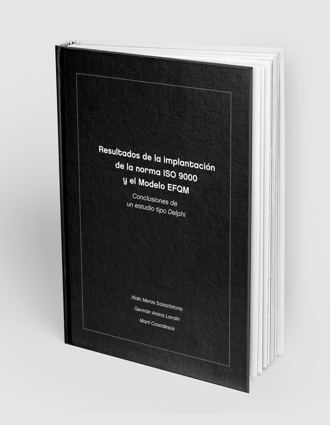 Resultados de la implantación de la norma ISO 9000 y el Modelo EFQM