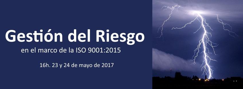 23/5/2017. Curso. Gestión del Riesgo en el marco de la ISO 9001:2015