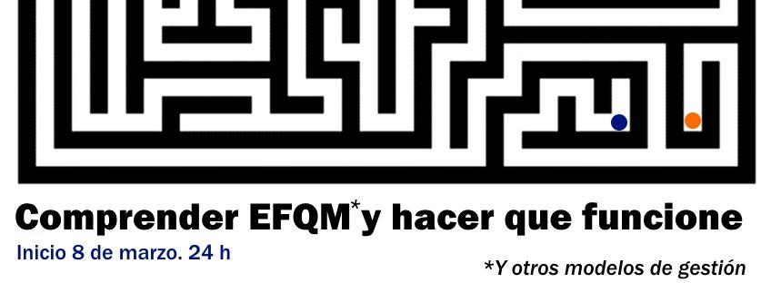 08/03/2017. Curso: Comprender EFQM y hacer que funcione